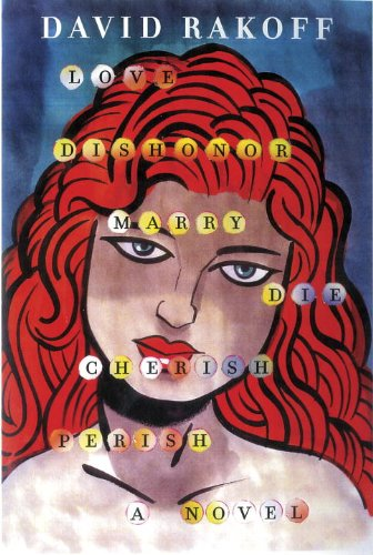Love, Dishonor, Marry, Die, Cherish, Perish