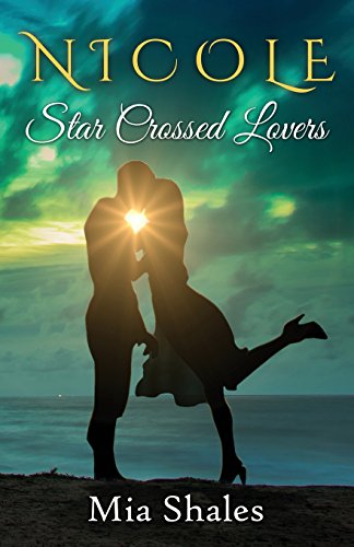 Nicole: Star Crossed Lovers (A Wish for Love Series) (Volume 2)