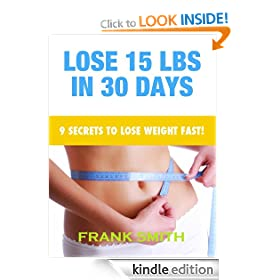 HOW TO LOSE 15 LBS IN 30 DAYS: 9 Secrets To Lose Weight Fast!