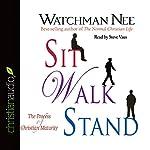 Sit Walk Stand: The Process of Christian Maturity | Watchman Nee