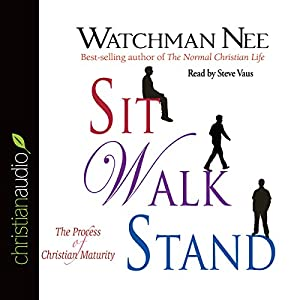 Sit Walk Stand: The Process of Christian Maturity | [Watchman Nee]