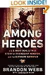 Among Heroes: A U.S. Navy SEAL's True...