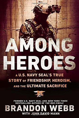 among-heroes-a-us-navy-seals-true-story-of-friendship-heroism-and-the-ultimate-sacrifice