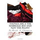 Thongs Are 4 The Marriage Bed And Not the Pulpit