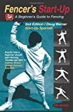 Fencer's Start-Up: A Beginner's Guide to Fencing (Start-Up Sports)