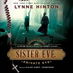 Sister Eve, Private Eye: The Divine Private Detective, Book 1 | Lynne Hinton