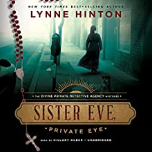Sister Eve, Private Eye: The Divine Private Detective, Book 1 (       UNABRIDGED) by Lynne Hinton Narrated by Hillary Huber