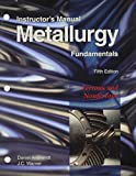 img - for Metallurgy Fundamentals, Instructor's Manual book / textbook / text book