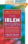 Irlen Revolution : A Guide to Changin...