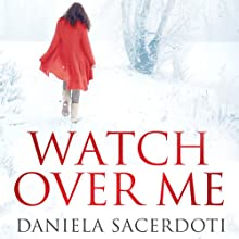 Watch Over Me (       UNABRIDGED) by Daniela Sacerdoti Narrated by Helen McAlpine