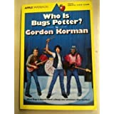 Who Is Bugs Potterby Gordon Korman