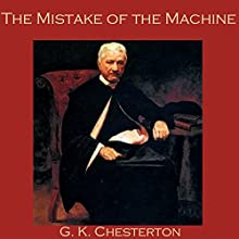The Mistake of the Machine Audiobook by G. K. Chesterton Narrated by Cathy Dobson