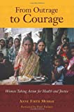 img - for From Outrage to Courage: Women Taking Action for Health and Justice book / textbook / text book