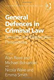 Alan Reed General Defences in Criminal Law (Substantive Issues in Criminal Law)