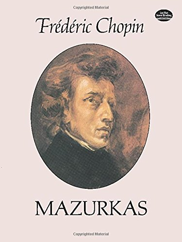 Frederic Chopin: Mazurkas (Dover Music for Piano)