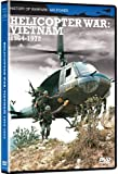 Helicopter War: Vietnam 1964-1972
