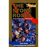 The Stone Roses And The Resurrection Of British Popby John Robb