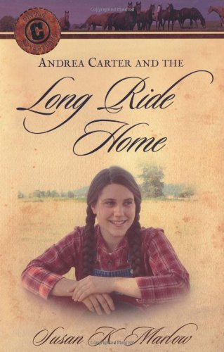 Andrea Carter and the Long Ride Home (Circle C Adventures)