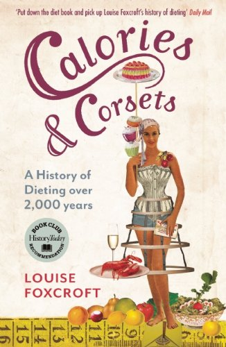 Calories and Corsets: A history of dieting over 2,000 years