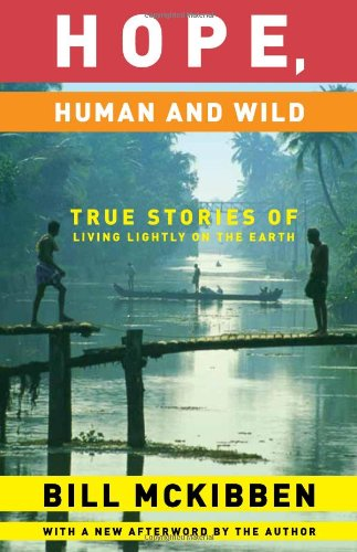 Hope, Human and Wild: True Stories of Living Lightly on...