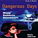 Dangerous Days (       UNABRIDGED) by Mary Roberts Rinehart Narrated by Lynda Evans