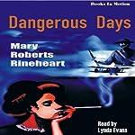Dangerous Days | Mary Roberts Rinehart