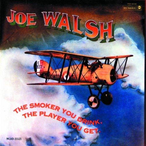 Joe Walsh - The Smoker You Get... - Zortam Music