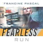 Run: Fearless Series, Book 3 | Francine Pascal
