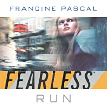 Run : Fearless Series, Book 3 (       UNABRIDGED) by Francine Pascal Narrated by Elizabeth Evans