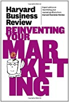 Harvard Business Review on Reinventing Your Marketing ebook download