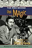 img - for The Man behind the Magic: The Story of Walt Disney book / textbook / text book