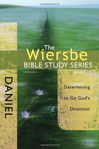 Daniel: Determining to Go God's Direction (Wiersbe Bible Study (David C. Cook)), Buch