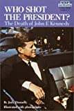 img - for Who Shot the President? The Death of John F. Kennedy by Judy Donnelly (1988-11-08) book / textbook / text book