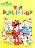 The Bunny Hop (Sesame Street) (Big Birds Favorites Board Books)