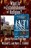 img - for What Is an Establishment of Religion? (Serial Antidisestablishmentarianism) (Volume 1) book / textbook / text book