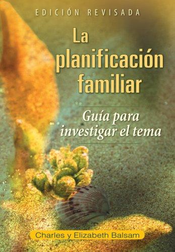 La Planificacion Familiar: Guia Para Investigar El Tema Edicion Revisada
