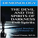 Demonology: The Devil and the Spirits of Darkness: Spiritual Warfare: The Demonology Series, Volume 2 Audiobook by Michael Freze Narrated by  Voice Cat LLC by Doug Spence