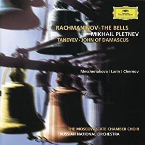 Rachmaninov: The Bells, Op. 35 / Taneyev: John of Damascus, Op. 1