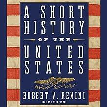 A Short History of the United States | Livre audio Auteur(s) : Robert V. Remini Narrateur(s) : Oliver Wyman