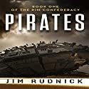 Pirates: Book One of the Rim Confederacy (       UNABRIDGED) by Jim Rudnick Narrated by Eric Martin