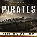 Pirates: Book One of the Rim Confederacy | Jim Rudnick