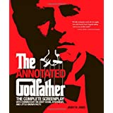 "The Annotated ""Godfather"": The Complete Screenplay with Commentary on Every Scene, Interviews and Little Known Factsby Jenny M. Jones"