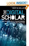 The Digital Scholar: How Technology is Changing Academic Practice