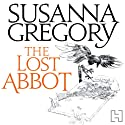 The Lost Abbot: The Nineteenth Chronicle of Matthew Bartholomew (       UNABRIDGED) by Susanna Gregory Narrated by Andrew Wincott