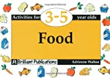 Food - Activities for 3-5 year olds (Activities for 3-5 Year Olds Series)