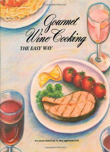 Gourmet Wine Cooking, the Easy Way by Wine Advisory Board