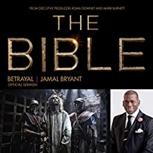 Betrayal: The Bible Series Official Sermon  by Dr. Jamal Harrison Bryant Narrated by Dr. Jamal Harrison Bryant
