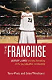 The Franchise: LeBron James and the Remaking of the Cleveland Cavaliers Amazon.com