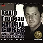 Natural Cures They Don't Want You to Know About | Kevin Trudeau