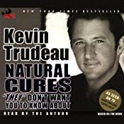 Natural Cures They Don't Want You to Know About | [Kevin Trudeau]